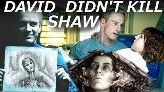 David DID NOT Kill Shaw    What REALLY  Happened to Elizabeth Shaw    Alien Covenant