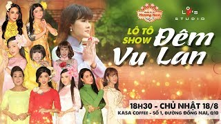 """[LIVE] Gánh lô tô Hương Nam - Lô Tô in Kasa chủ đề """" Đêm Vu Lan """""""