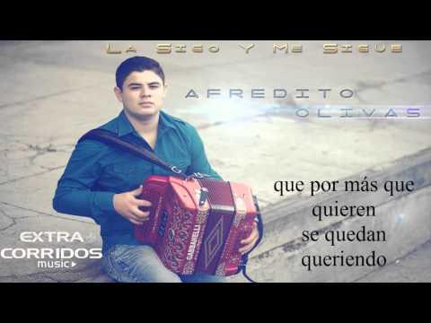 La Sigo y Me Sigue - Alfredo Olivas - LETRA [Estudio 2016] (Todo o Nada )