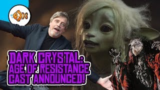 DARK CRYSTAL: AGE OF RESISTANCE Cast Announced for Netflix Series!