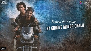 Ey Chhote Motor Chala – A R Rahman – Beyond The Clouds