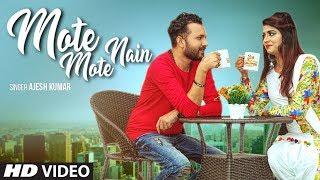 Mote Mote Nain – Ajesh Kumar
