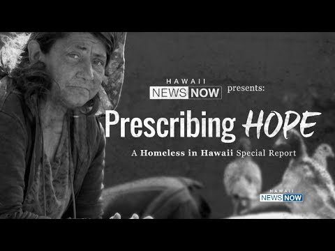 Prescribing Hope: A Homeless in Hawaii Special Report   Hawaii News Now   KGMB and KHNL