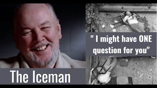 The Iceman Interview - The One Question Richard Kuklinski wanted answered