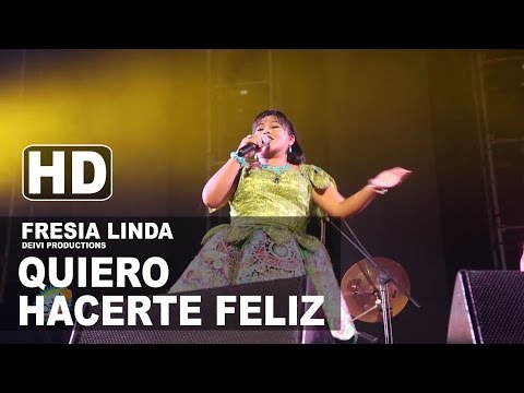 QUIERO HACERTE FELIZ Fresia Linda Concierto 2015 HD