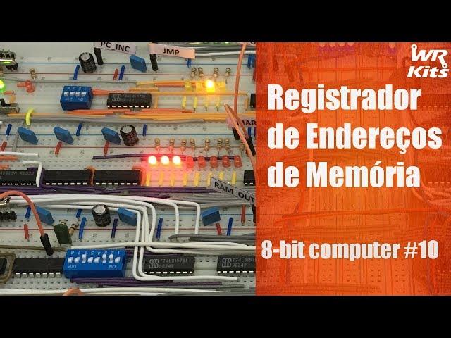REGISTRADOR DE ENDEREÇOS DE MEMÓRIA | 8-bit Computer #10