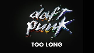 Daft Punk - Too Long (Official audio)