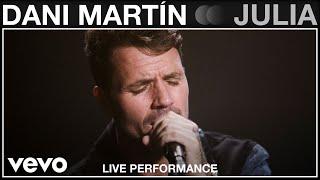 Julia – Dani Martin [Live Performance]