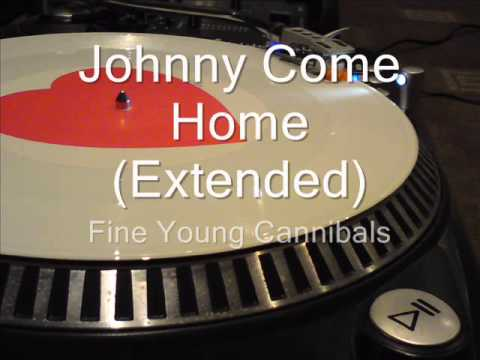 Johnny Come Home (Extended)  Fine Young Cannibals