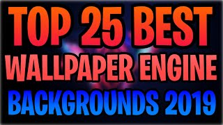 Top 25 Best Wallpaper Engine Backgrounds (Interactive + Audio Visualizers) 2019