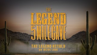 First Look | The Legend of 5 Mile Cave
