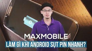 Làm gì khi điện thoại Android sụt pin bất thường?