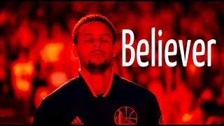 """Stephen Curry Mix ~ """"Believer"""""""