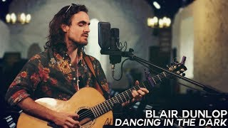 Dancing In The Dark (Acoustic) - Blair Dunlop /// Goliath Guitar Sessions @ Gorjys Secrets Festival