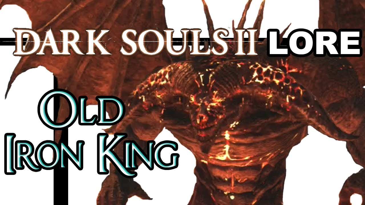 Dark Souls Ii Lore And Speculation: The Old Iron King