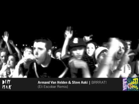 Armand Van Helden & Steve Aoki - BRRRAT! (Eli Escobar Remix)
