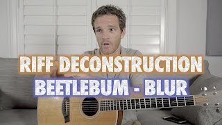 Riff Deconstruction: Beetlebum - Blur