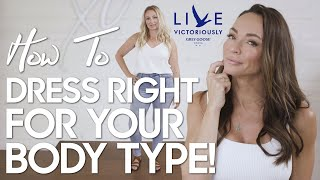 Dress Right for Your Body Type! - Secrets of a Stylist