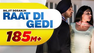 Diljit Dosanjh | Raat Di Gedi (Full Video) Neeru Bajwa | Jatinder Shah | Latest Punjabi Songs 2018