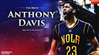 Anthony Davis 2018 NBA Mix - Glorious
