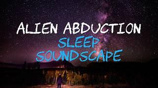 Alien Abduction 💤 Sleep Soundscape 💤 10 hours