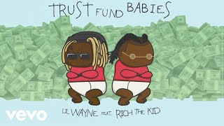 Lil Wayne, Rich The Kid - Trust Fund (Audio)