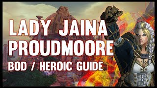 Lady Jaina Proudmoore Normal + Heroic Guide - FATBOSS