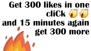Get 300+ likes just in one click😲
