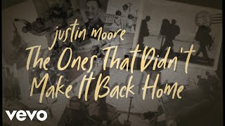 Justin Moore - The Ones That Didn't Make It Back Home (Lyric Video)