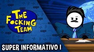 The Focking Team - SUPER INFORMATIVO I