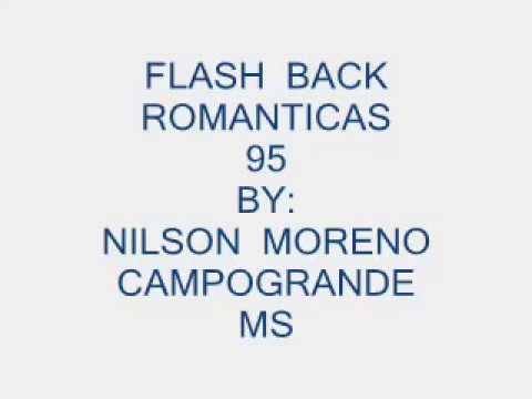 Baixar FLASH  BACK  ROMANTICAS INTERNACIONAIS 95  ( NILSON MORENO  )