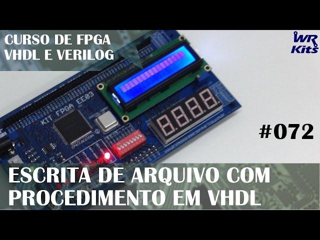 ESCRITA EM ARQUIVOS COM PROCEDIMENTO VHDL | Curso de FPGA #072