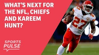 What's next for the NFL, Chiefs and Kareem Hunt?