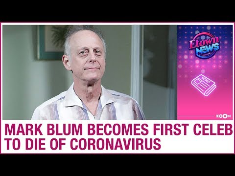 Mark Blum becomes the first celebrity to die from Coronavirus at the age of 69