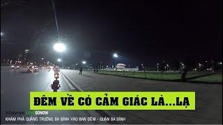 Đêm tối dạo mát ở Quảng Trường Ba Đình trước Lăng Bác - Land Go Now ✔