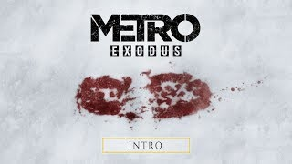 Metro Exodus - Intro