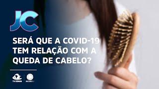 Será que a Covid-19 tem relação com a queda de cabelo?