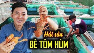 ĂN HẢI SẢN TRÊN BÈ TÔM HÙM. Vịnh Vũng Rô Phú Yên |LOBSTER FARMING