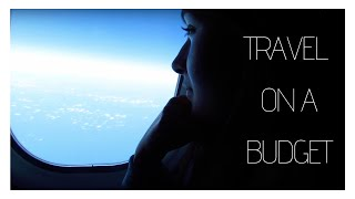 How to Travel for Cheap | Explore on a Budget