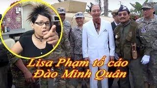 Lisa Phạm tố cáo Thủ tướng Đào Minh Quân và VNCH là 1 tổ chức lừa đảo