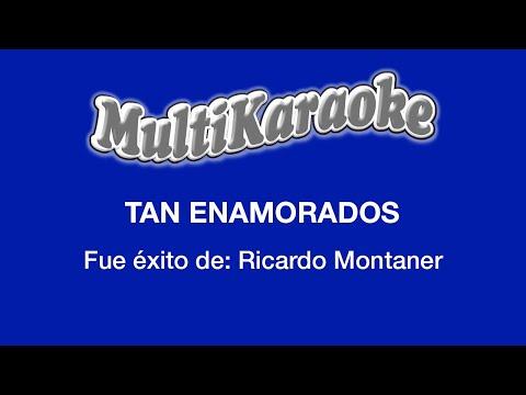 Multi Karaoke - Tan Enamorados ►Exito de Ricardo Montaner (Solo Como Referencia)