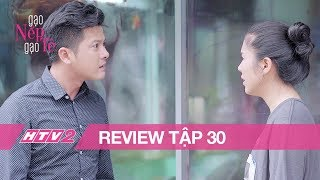 (Review) GẠO NẾP GẠO TẺ - Tập 30   Chồng phũ phàng khai lý do ngoại tình, Hương khóc hết nước mắt