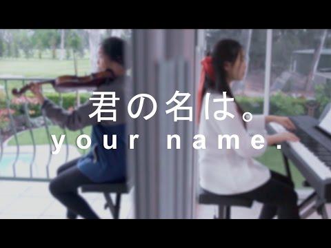 Kimi no Na wa [君の名は] OST - Kataware Doki (Violin/Piano Cover)