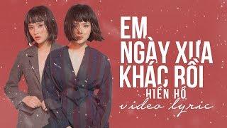 Hiền Hồ - Em Ngày Xưa Khác Rồi | Official Video Lyric