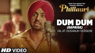 Dum Dum – Diljit Dosanjh Ver – Phillauri