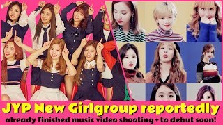 💬 JYP New Girlgroup reportedly already finished music video shooting + to debut soon!