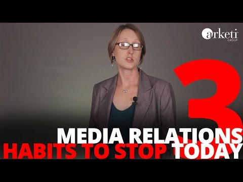 Three Media Relations Habits To Stop Today