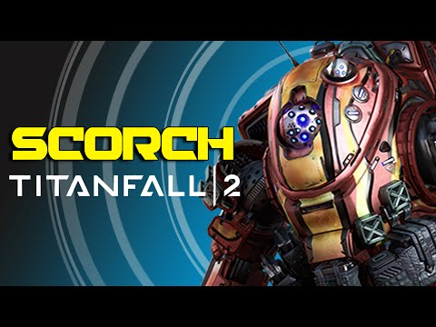 Titanfall 2 - Titans Explained 'Meet Scorch'