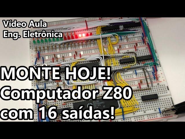COMPUTADOR Z80 COM 16 SAÍDAS PROGRAMÁVEIS | Vídeo Aula #309