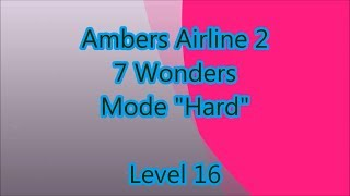 Ambers Airline 2 - 7 Wonders Level 16